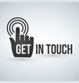 get in touch typography with hand vector image