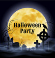 Halloween party on a spooky graveyard under full m vector image vector image