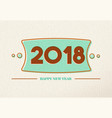 happy new year 2018 retro typography greeting card vector image