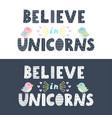 Believe in unicorns lettering in two versions