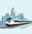 speedy metro passing in front of modern city vector image