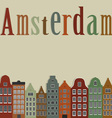 Old colourful houses of the city of Amsterdam vector image