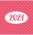 2024 card on pastel pink polka dots background vector image vector image