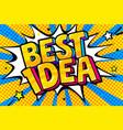 concept idea message best idea in pop art vector image