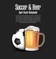 soccer ball with mug beer vector image