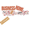 your home business only needs this to succeed vector image vector image