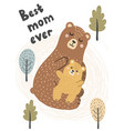 best mom ever card with a cute mother bear vector image vector image