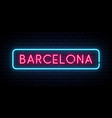 barcelona neon sign bright light signboard vector image vector image