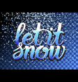 let it snow lettering and falling particles vector image