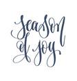 season joy - hand lettering inscription text to vector image vector image