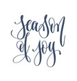 season of joy - hand lettering inscription text vector image vector image
