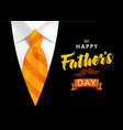 happy fathers day golden striped tie and suit vector image vector image