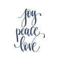 joy peace love - hand lettering inscription text vector image