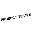 Product Tested black rubber stamp on white vector image vector image