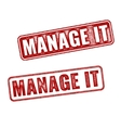 Realistic Manage IT grunge rubber stamps vector image