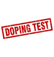 square grunge red doping test stamp vector image vector image
