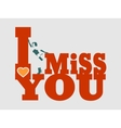 I miss you text and woman silhouette vector image