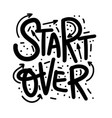 start over motivational quote lettering vector image vector image