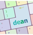 dean word on computer pc keyboard key vector image vector image