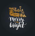merry and bright lettering on black background vector image vector image