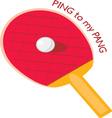 Ping To My Pang vector image vector image