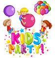 font design for word kids party with happy kids vector image