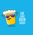 eat sleep beer repeat concept vector image