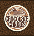 logo for chocolate candies vector image vector image