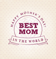 Best Mom Design Element Greeting Cards vector image vector image