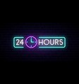 neon sign 24 hours glowing shining design element vector image vector image