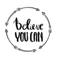 believe you can lettering for posters vector image vector image