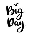 big day lettering sign with bird vector image vector image
