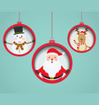 christmas balls with santa claus snowman and deer vector image