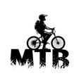 silhouette a cyclist on and mtb letters vector image vector image