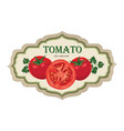 tomato label vegetable logo retro sticker of vector image vector image