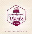 Thanks Mom Design Element Greeting Cards vector image vector image