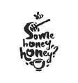 some honey honey calligraphy lettering vector image vector image