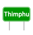Thimphu road sign vector image vector image