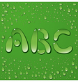 Water drop letters on green background 1 vector image vector image