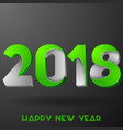 2018 happy new year green and gray numbers design vector image vector image