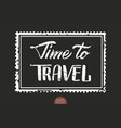 hand drawn lettering time to travel vector image vector image