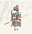 sushi menu with chopsticks sushi and hieroglyph vector image