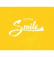 You Make Me Smile Concept on Yellow Background vector image