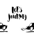 inscription lets journey adventure lettering vector image vector image