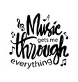 music gets me through everything vector image
