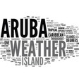aruba weather text background word cloud concept vector image vector image