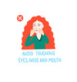 avoid touching eyes nose and mouth - coronavirus vector image vector image