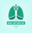 lung cancer day vector image vector image