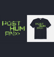 posthuman t-shirt and apparel design typography vector image