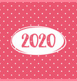 2020 card on pastel pink polka dots background vector image vector image